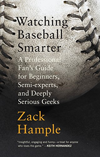 Watching Baseball Smarter: A Professional Fan's Guide for Beginners, Semi-Experts, and Deeply Serious Geeks (Vintage) from Random House Inc