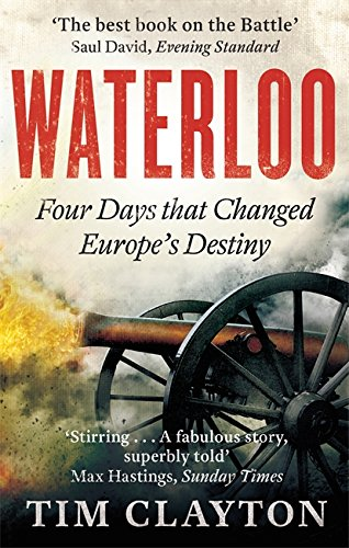 Waterloo: Four Days that Changed Europe's Destiny from Abacus