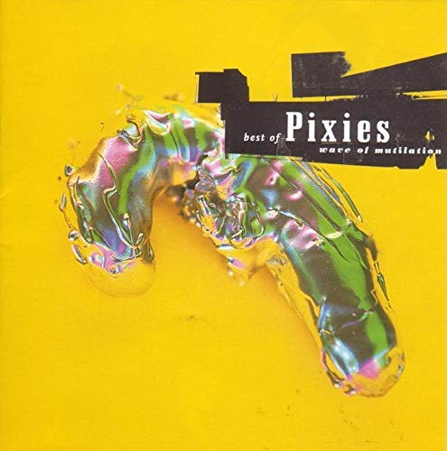 Wave of Mutilation - The Best of the Pixies from 4AD/BEGGARS