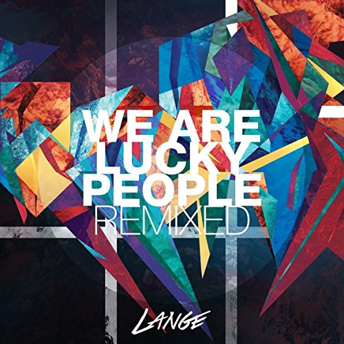 We Are Lucky People (Remixed)