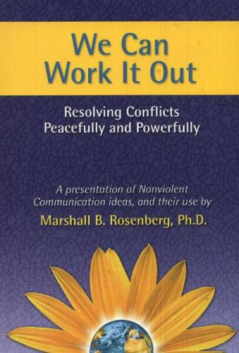 We Can Work it Out: Resolving Conflicts Peacefully and Powerfully (Nonviolent Communication Guides) from Puddle Dancer Press
