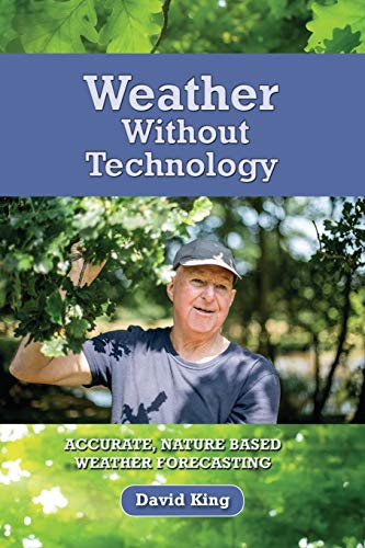 Weather Without Technology: Accurate, nature based, weather forecasting from Green Magic