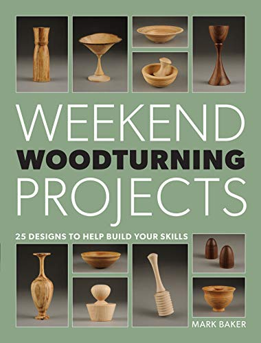 Weekend Woodturning Projects from Guild of Master Craftsman Publications Ltd