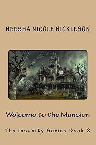 Welcome to the Mansion: Volume 2 (Insanity) from CreateSpace Independent Publishing Platform