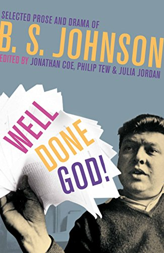 Well Done God!: Selected Prose and Drama of B. S. Johnson from Picador