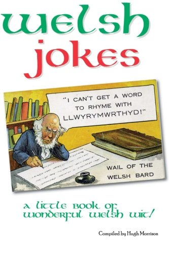 Welsh Jokes: A Little Book of Wonderful Welsh Wit from CreateSpace Independent Publishing Platform