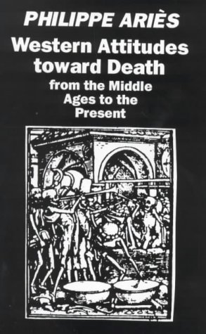 Western Attitudes Toward Death: From the Middle Ages to the Present from Marion Boyars