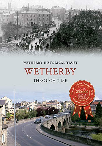 Wetherby Through Time from Amberley Publishing