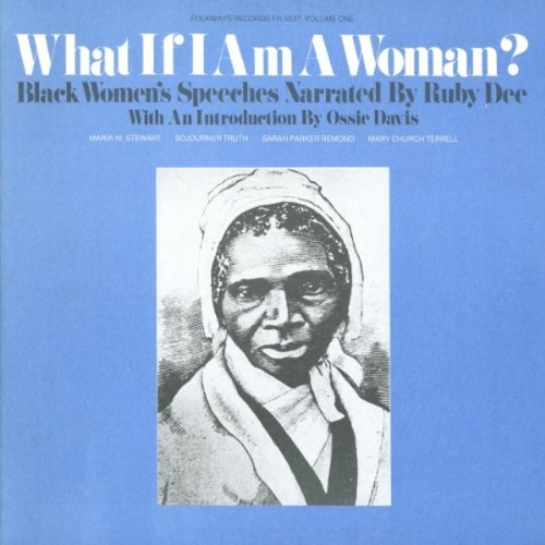 What If I Am a Woman 1: Black Women's Speeches