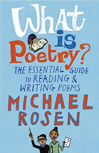 What Is Poetry?: The Essential Guide to Reading and Writing Poems from Walker Books Ltd