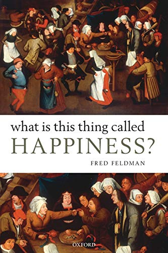 What Is This Thing Called Happiness? from Oxford University Press, USA