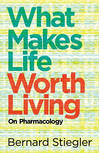 What Makes Life Worth Living: On Pharmacology from Polity Press
