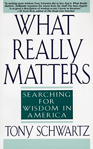What Really Matters: Searching for Wisdom in America from Bantam