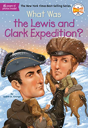 What Was the Lewis and Clark Expedition? from Grosset & Dunlap