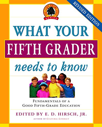 What Your Fifth Grader Needs to Know: Fundamentals of a Good Fifth-Grade Education (Core Knowledge) from Delta