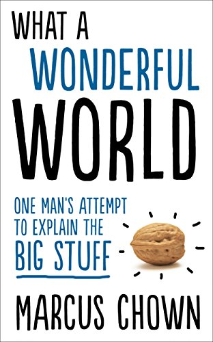 What a Wonderful World: One Man's Attempt to Explain the Big Stuff from Faber & Faber