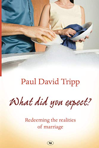 What Did You Expect?: Redeeming The Realities Of Marriage from IVP