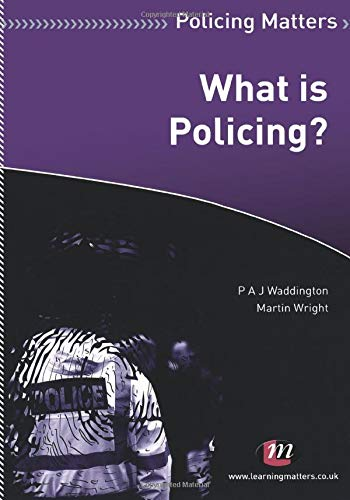 What is Policing? (Policing Matters Series) from Sage Publications Ltd