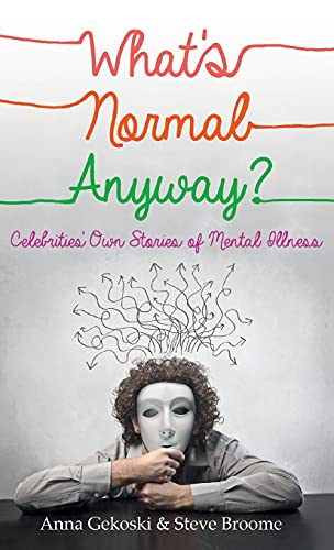 What's Normal Anyway? Celebrities' Own Stories of Mental Illness from Constable