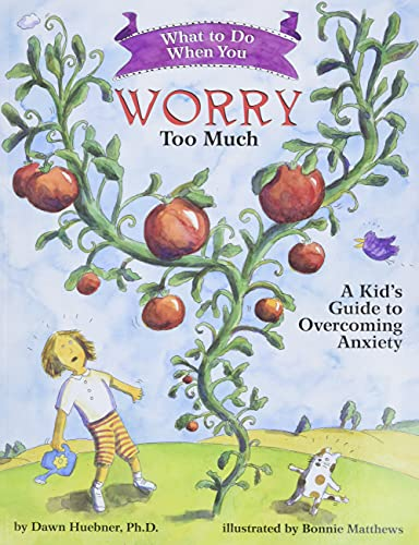 What to Do When You Worry Too Much: A Kid's Guide to Overcoming Anxiety (What-to-Do Guides for Kids (R)) from Magination Press