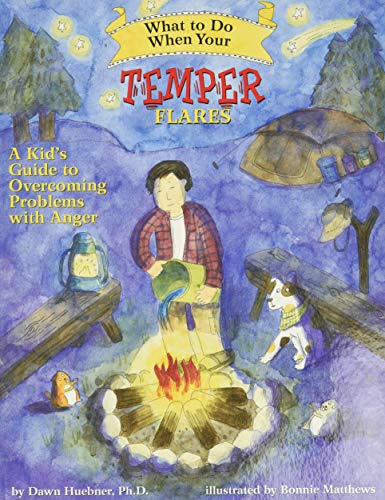 What to Do When Your Temper Flares: A Kid's Guide to Overcoming Problems with Anger (What-to-Do Guides for Kids (R)) from Magination Press