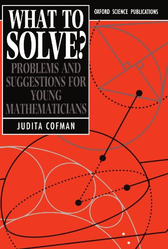 What to Solve?: Problems and Suggestions for Young Mathematicians (Oxford Science Publications) from Clarendon Press