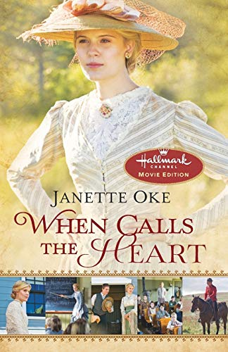 When Calls the Heart: Hallmark Channel Special Movie Edition (Canadian West) from Bethany House Publishers