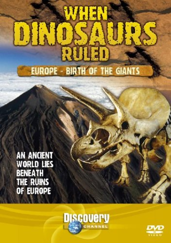 When Dinosaurs Ruled - Europe - Birth Of The Giants [DVD] from Discovery Channel