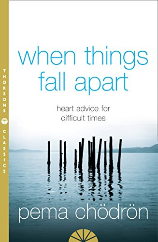When Things Fall Apart: Heart Advice for Difficult Times from HarperCollins Publishers