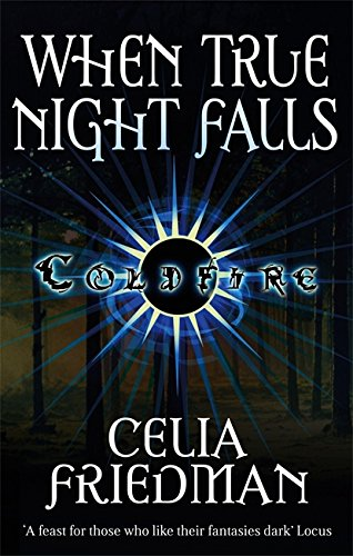 When True Night Falls: The Coldfire Trilogy: Book Two from Orbit