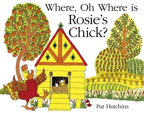 Where, Oh Where, is Rosie's Chick? from Hodder Children's Books