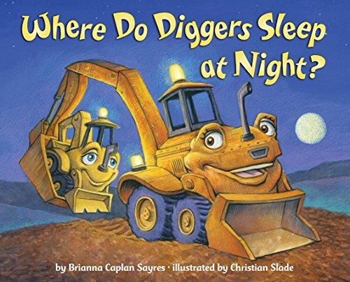 Where Do Diggers Sleep At Night? from Random House Books for Young Readers