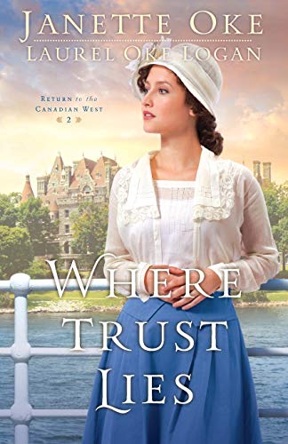 Where Trust Lies (Return to the Canadian West) from Bethany House Publishers