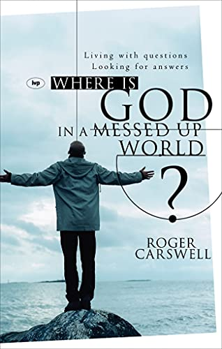 Where is God in a Messed-up World?: Living with Questions, Looking for Answers from IVP