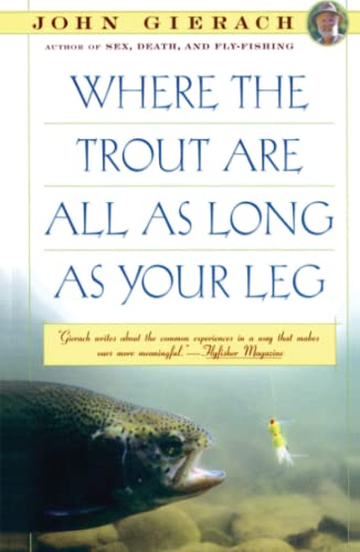 Where the Trout Are All as Long as Your Leg (John Gierach's Fly-fishing Library) from Simon & Schuster