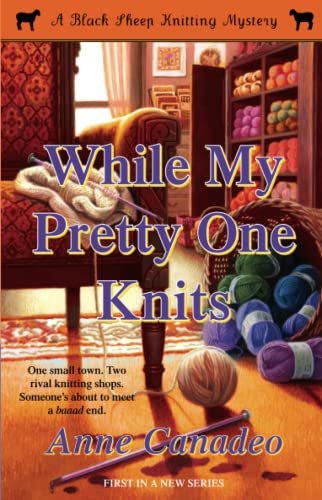 While My Pretty One Knits: 1 (A Black Sheep Knitting Mystery) from Gallery Books