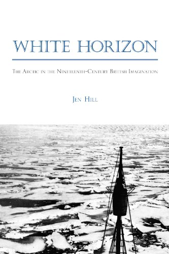 White Horizon: The Arctic in the Nineteenth-Century British Imagination (SUNY Series, Studies in the Long Nineteenth Century) from State University of New York Press