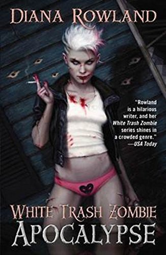 White Trash Zombie Apocalypse (A White Trash Zombie Novel) from Corsair