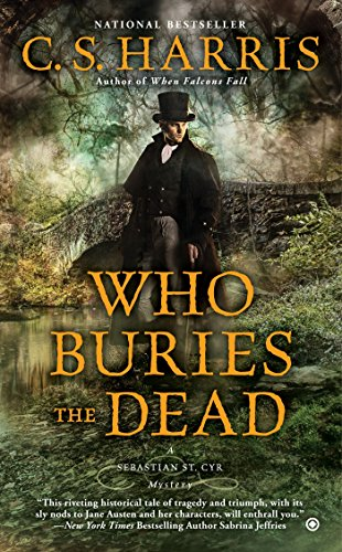 Who Buries the Dead : A Sebastian St. Cyr Mystery: 10 from Berkley Books