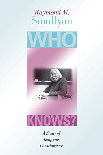 Who Knows?: A Study of Religious Consciousness from Indiana University Press (IPS)
