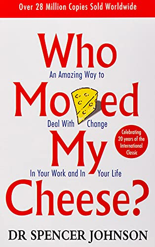 Who Moved My Cheese: An Amazing Way to Deal with Change in Your Work and in Your Life from Vermilion