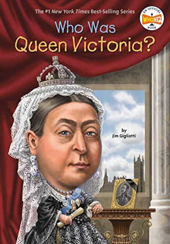 Who Was Queen Victoria? from Grosset & Dunlap