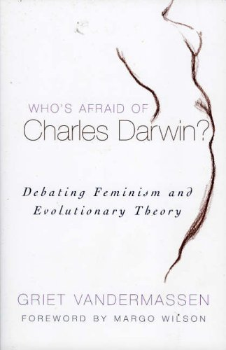 Who's Afraid of Charles Darwin?: Debating Feminism and Evolutionary Theory from Rowman & Littlefield Publishers