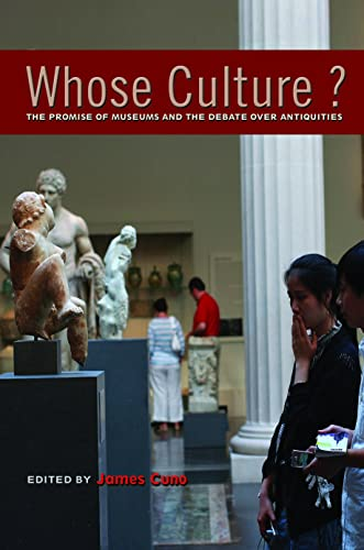 Whose Culture?: The Promise of Museums and the Debate over Antiquities from Princeton University Press