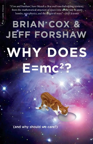 Why Does E=mc2?: (And Why Should We Care?) from Da Capo Press