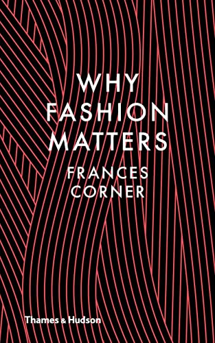 Why Fashion Matters from Thames & Hudson