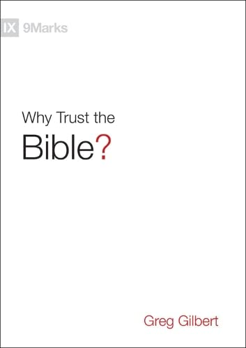 Why Trust the Bible? (9marks) from Crossway Books