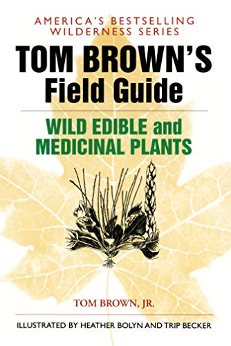 Tom Brown's Guide to Wild Edible and Medicinal Plants: The Key to Nature's Most Useful Secrets: 5 (Tom Brown's field guide) from Berkley Books