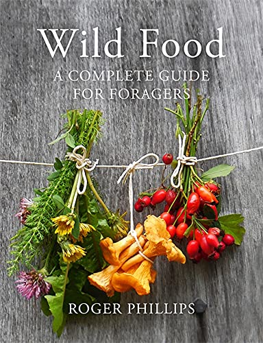 Wild Food: A Complete Guide for Foragers from Macmillan
