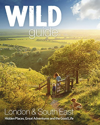 Wild Guide London and South East England (Wild Guides) from Wild Things Publishing Ltd